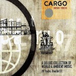 Cargo High Tech: A Deluxe Collection World & Ambient Music CD - CLDCD 06/01