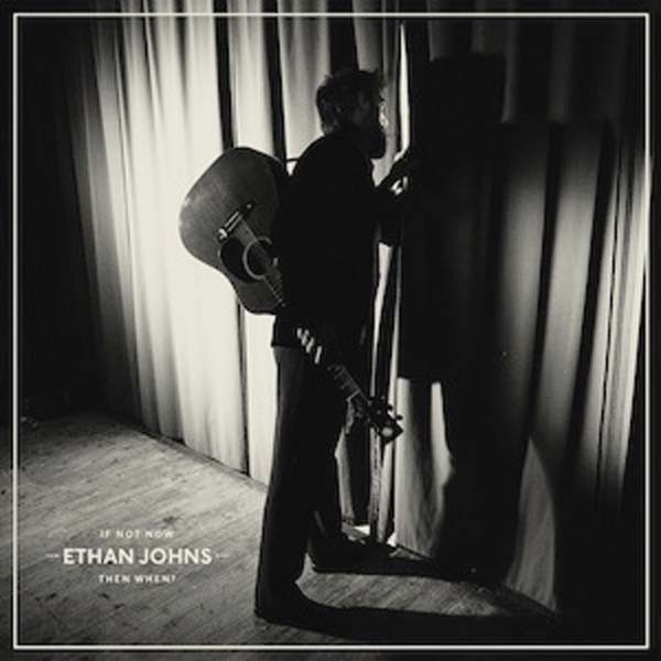 Ethan Johns - If Not Now Then When? CD - 0091037217639