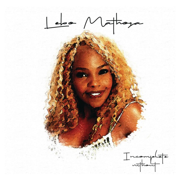 Lebo Mathosa - Incomplete Without CD - CDRBL 975