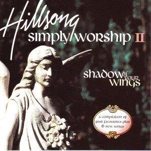 Hillsong Worship - Simply Worship 2 (Shadow of Your Wings) CD - WHS/ACD  /114C/