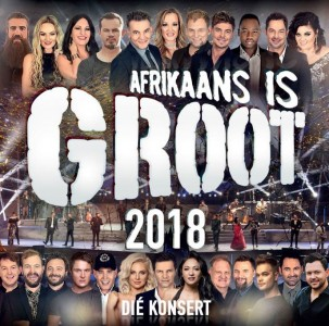 Afrikaans is Groot 2018 - Die Konsert CD - CDJUKE 218